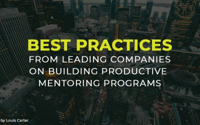 Best Practices from Leading Companies on Building Productive Mentoring Programs