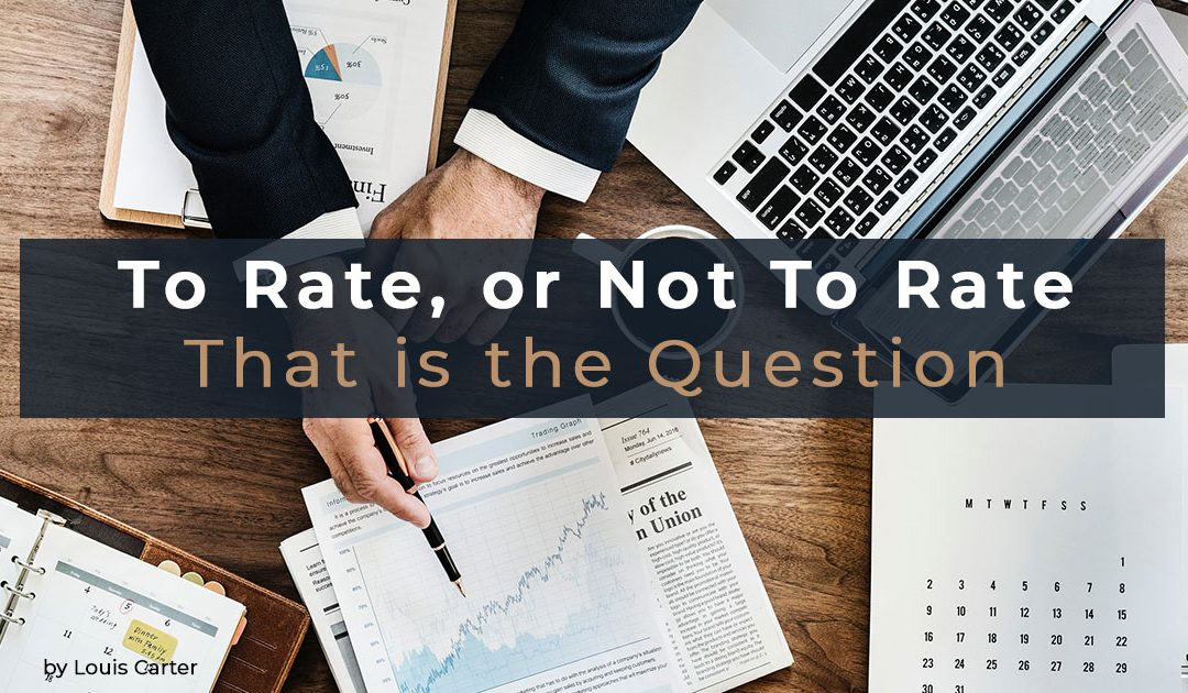 To Rate, or not to Rate, That is the Question | by Louis Carter