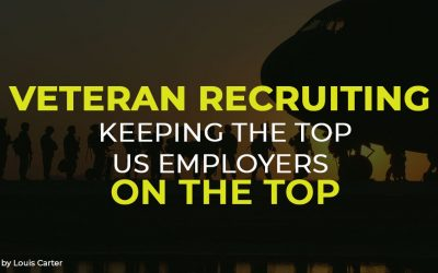 Veteran Recruiting: Keeping the Top US Employers on the Top