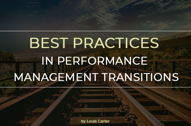 Best Practices in Performance Management Transitions | Louis Carter