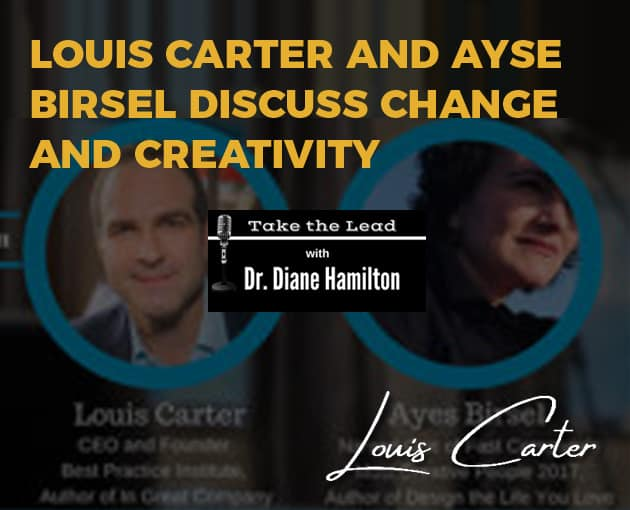 Louis Carter and Ayse Birsel Discuss Change and Creativity