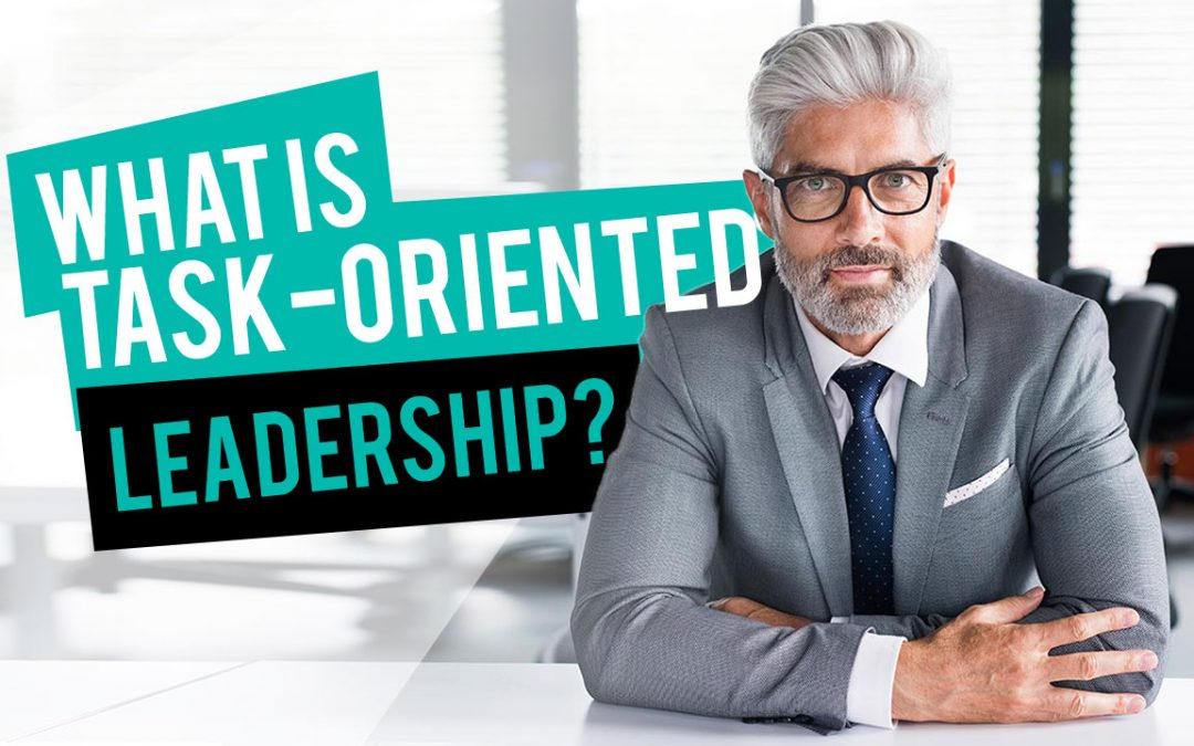 Image of Task-Oriented Leadership.