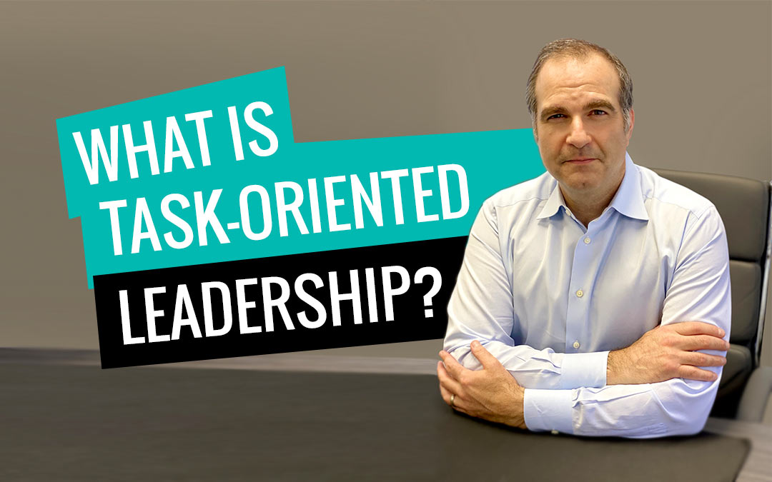 Task oriented leadership