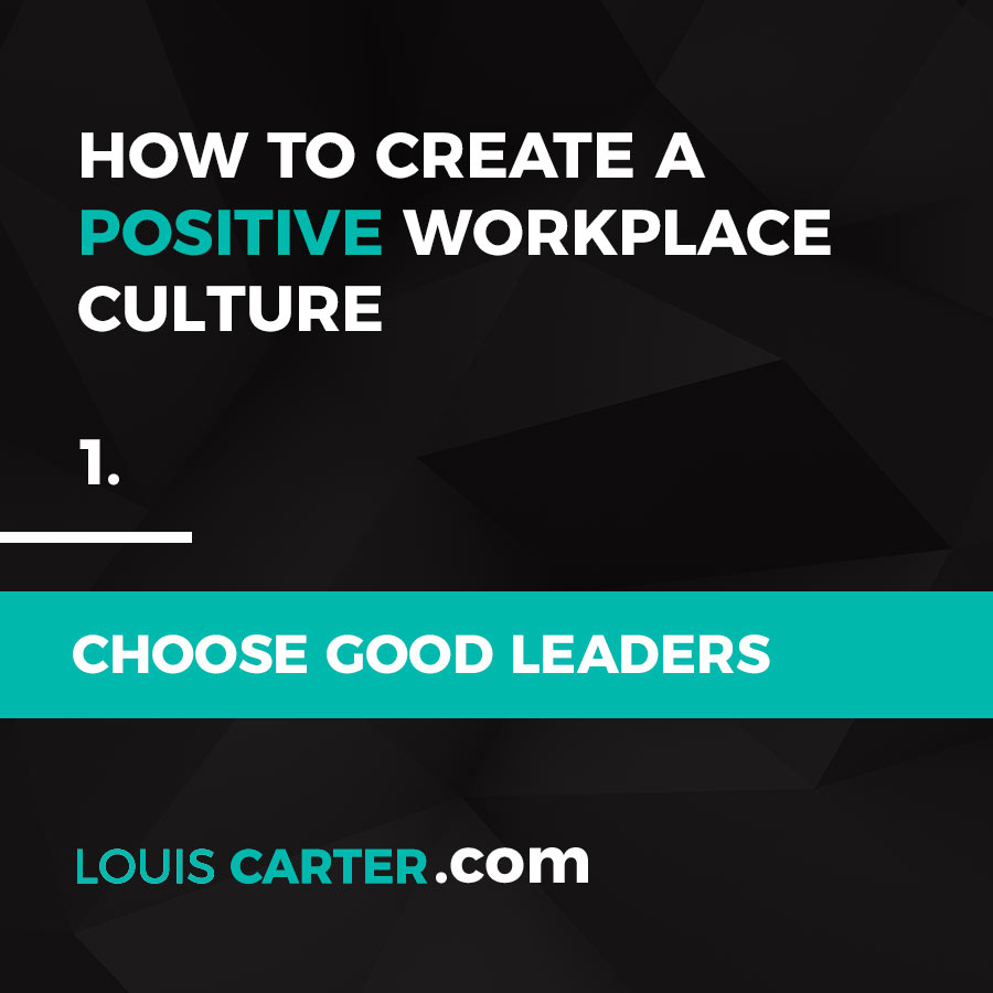 Workplace Culture - Choose good leaders