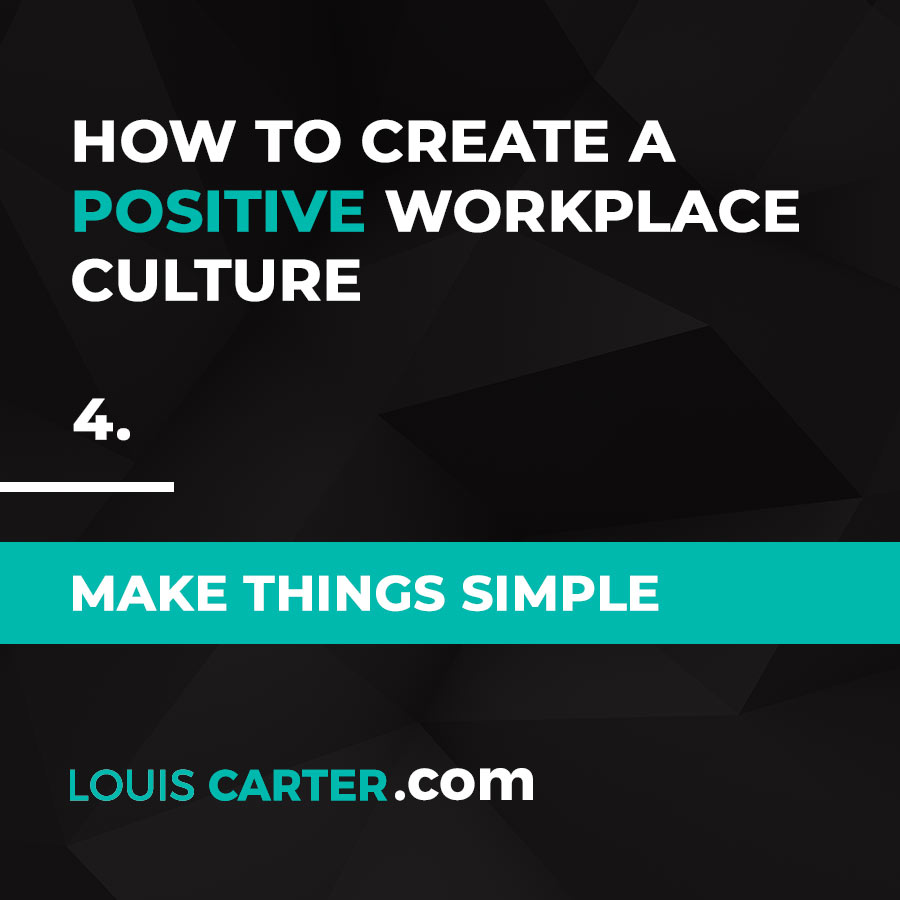 Workplace Culture - Make Things Simple