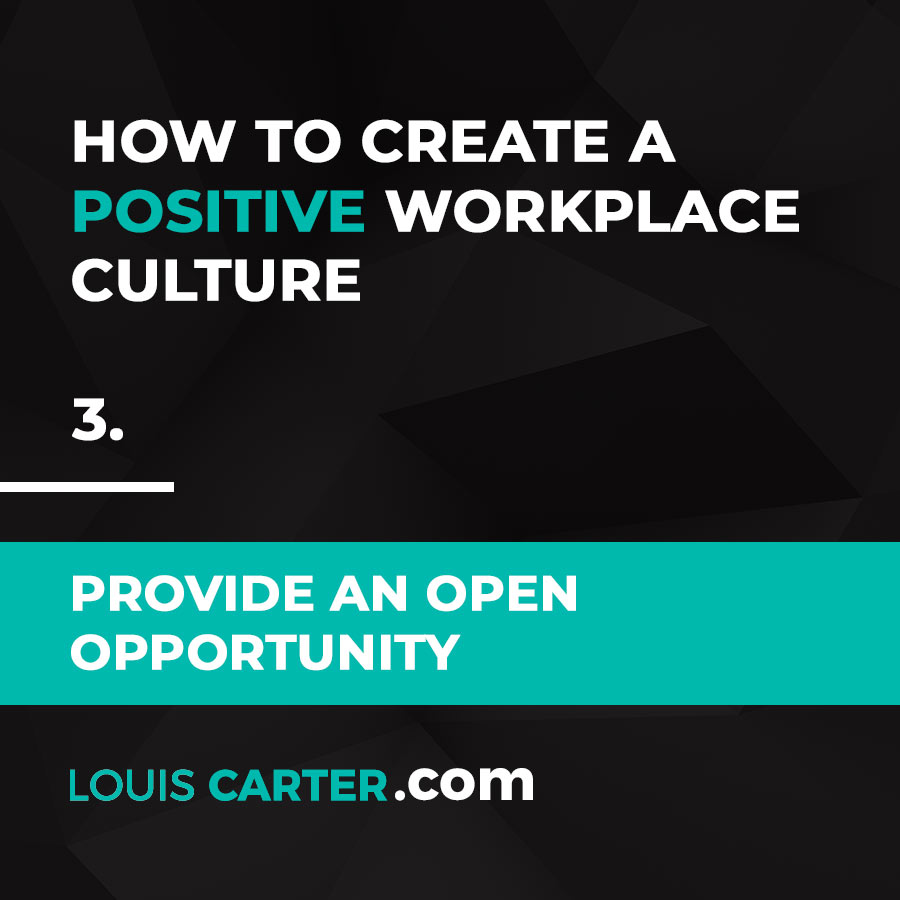Workplace Culture - Provide an Open Opportunity