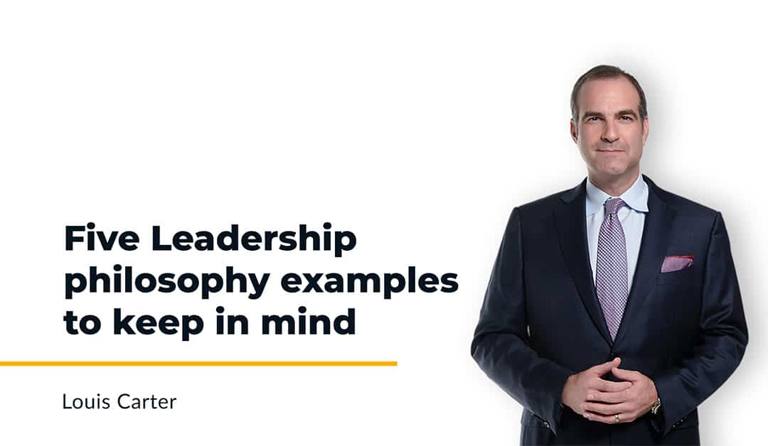 5 Most Valuable Leadership Philosophy Examples to Understand