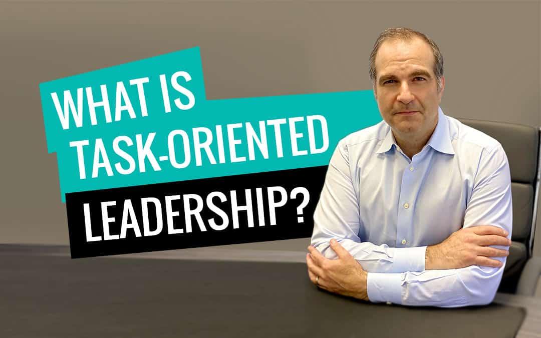 7 Key Strengths of Task-Oriented Leadership