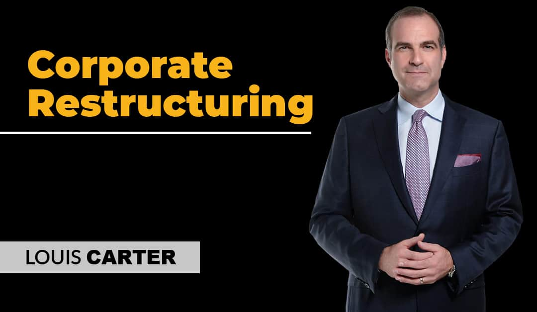 Restructuring the Right Way – How to Perform a Corporate Restructuring in a Post-COVID World