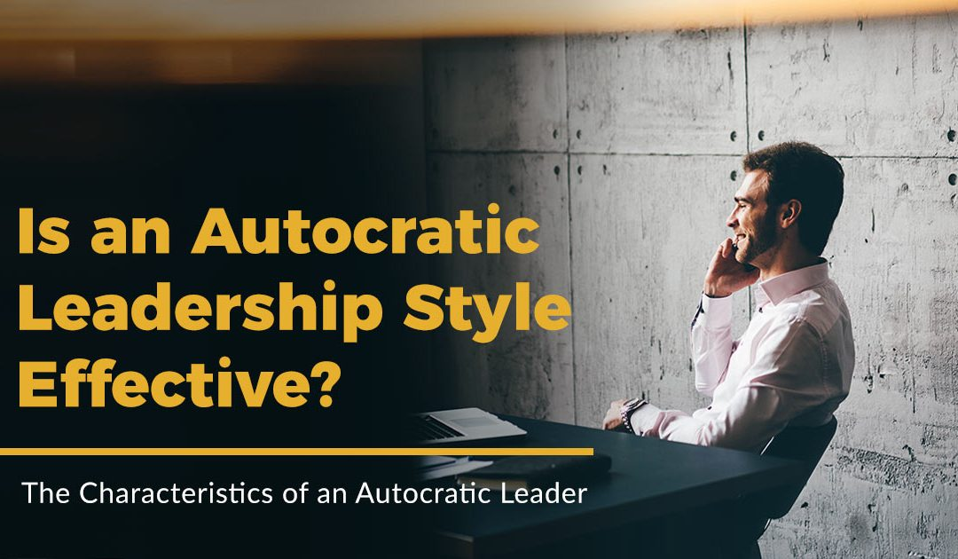Is an Autocratic Leadership Style Effective?