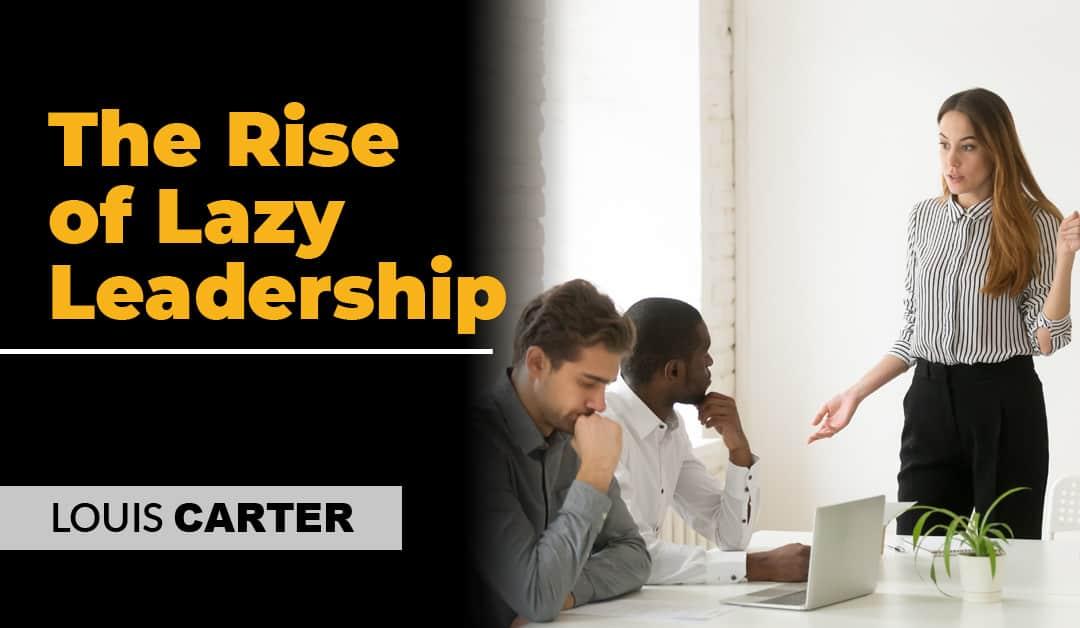 Lazy Leadership