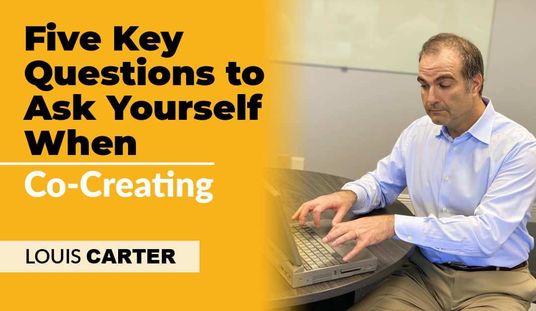 Five Key Questions to Ask Yourself When Co-Creating